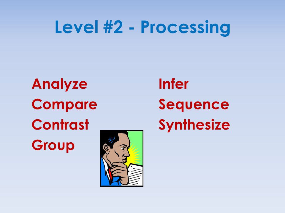 Level #2 - Processing Analyze Compare Contrast Group Infer Sequence