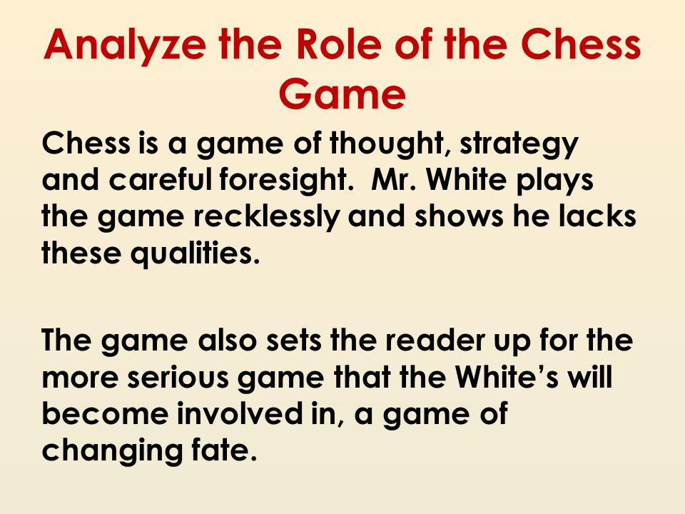 Analyze the Role of the Chess Game