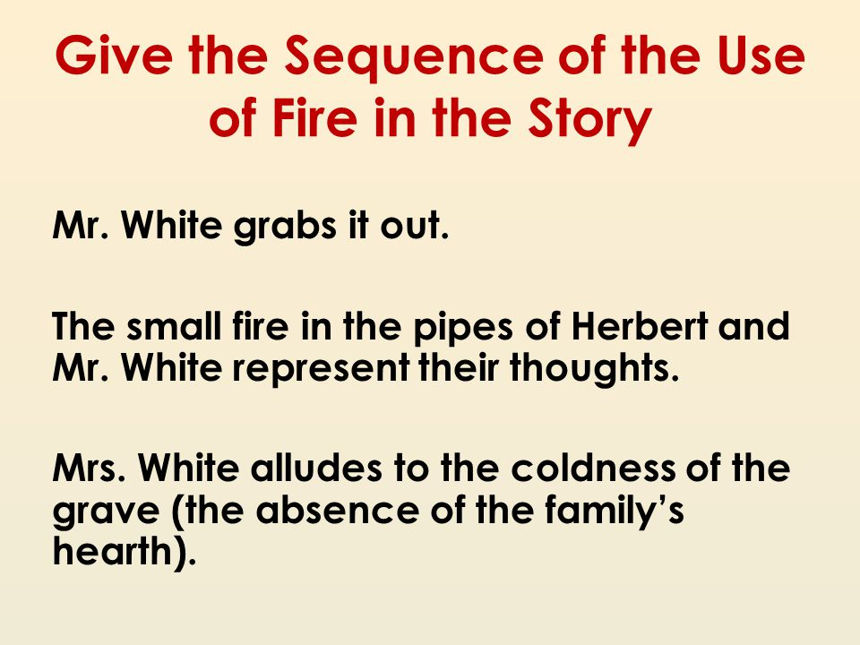 Give the Sequence of the Use of Fire in the Story