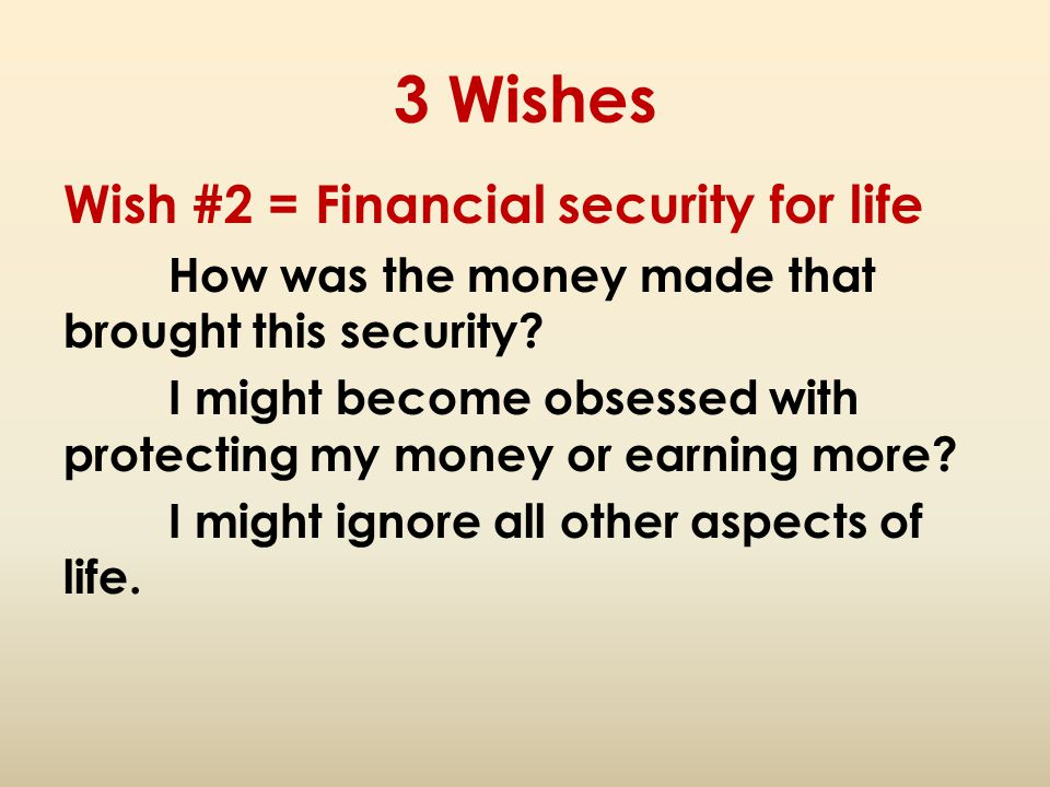 3 Wishes Wish #2 = Financial security for life