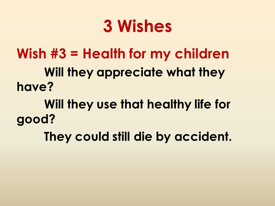 3 Wishes Wish #3 = Health for my children