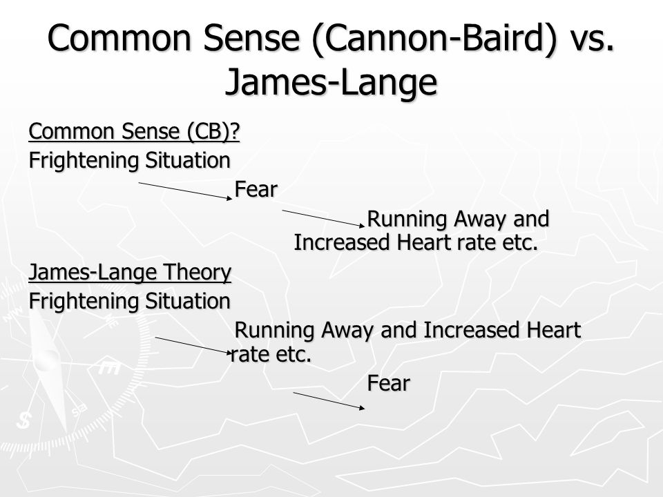 Common Sense (Cannon-Baird) vs. James-Lange