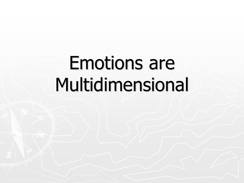 Emotions are Multidimensional