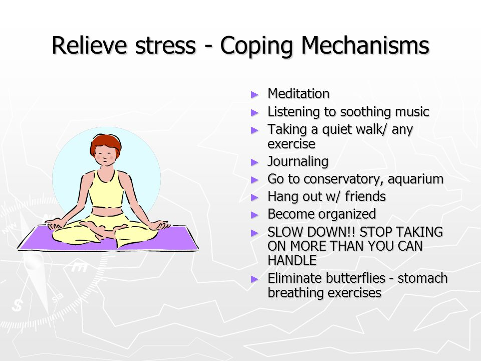 Relieve stress - Coping Mechanisms