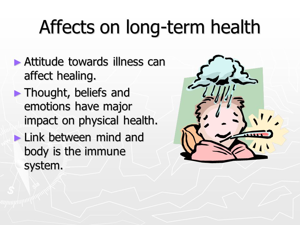 Affects on long-term health