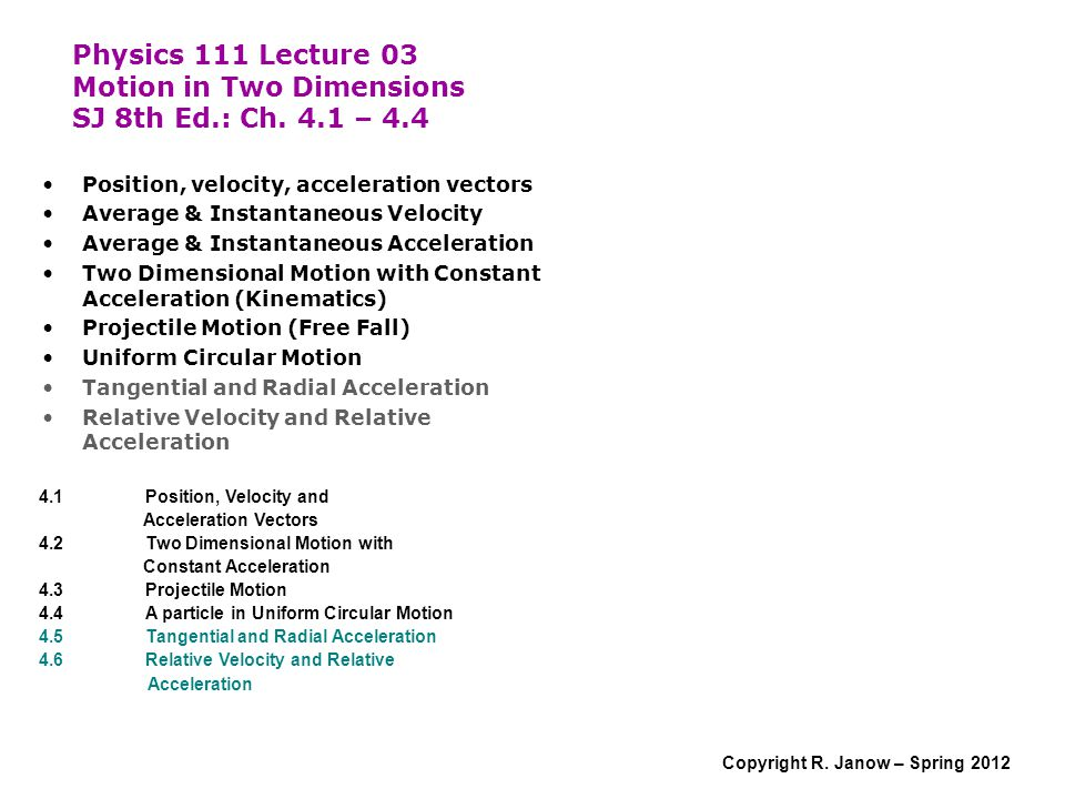 Physics 111 Lecture 03 Motion in Two Dimensions SJ 8th Ed. : Ch. 4