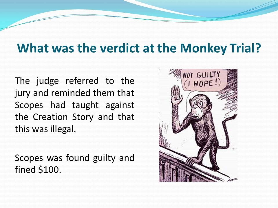What was the verdict at the Monkey Trial