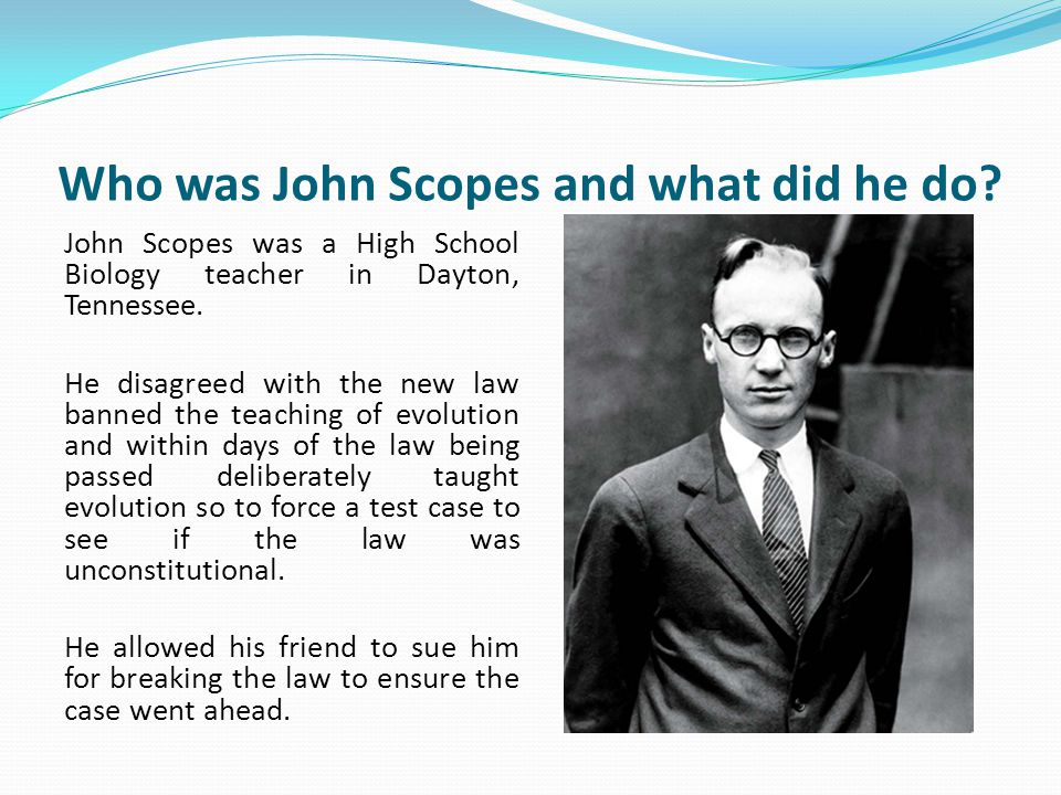 Who was John Scopes and what did he do