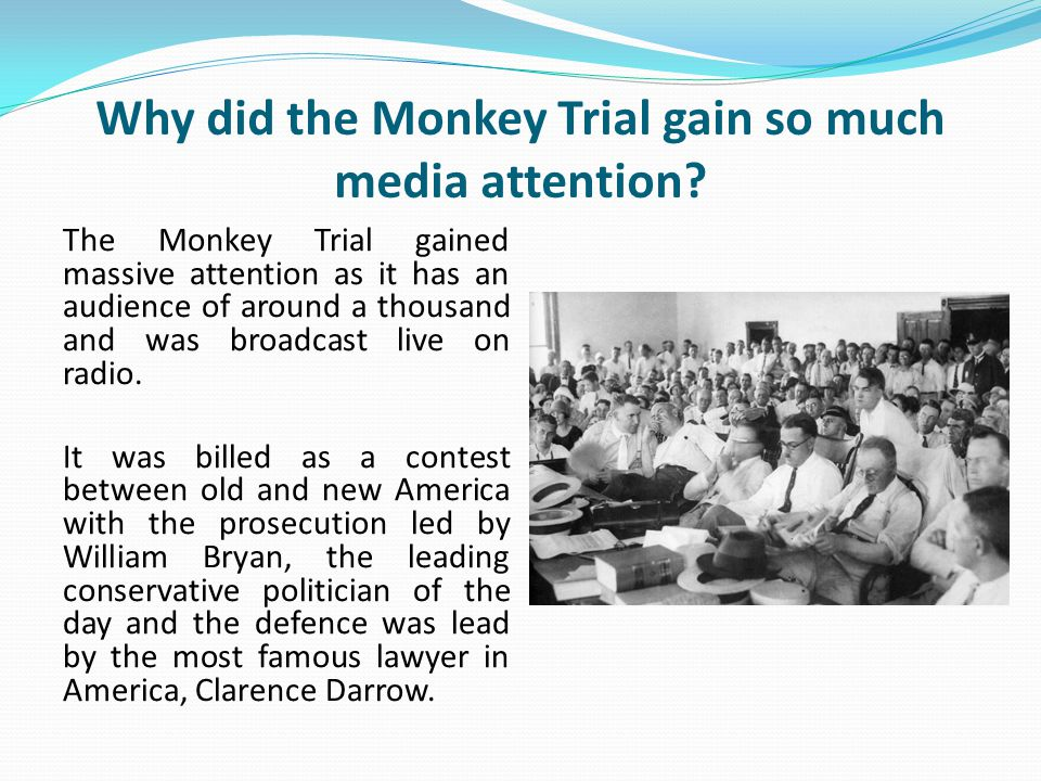 Why did the Monkey Trial gain so much media attention