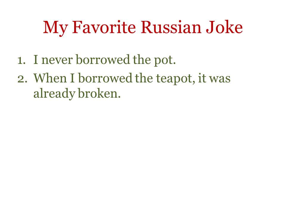 My Favorite Russian Joke