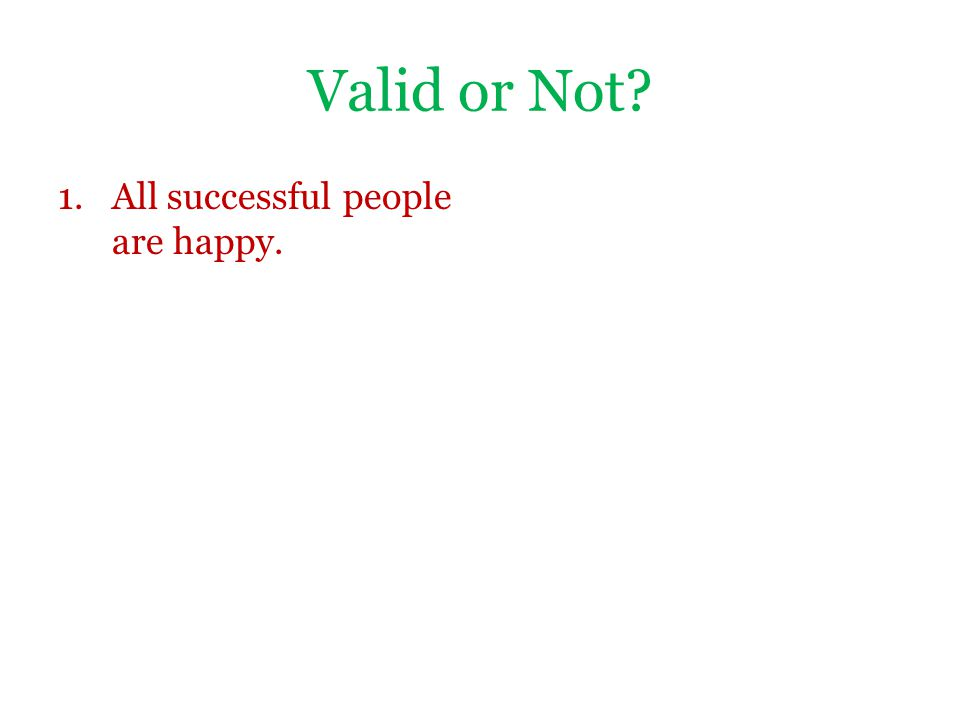 Valid or Not All successful people are happy.