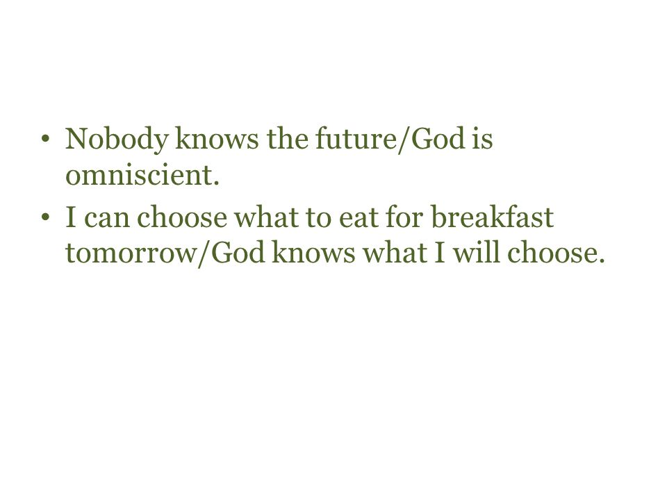Nobody knows the future/God is omniscient.