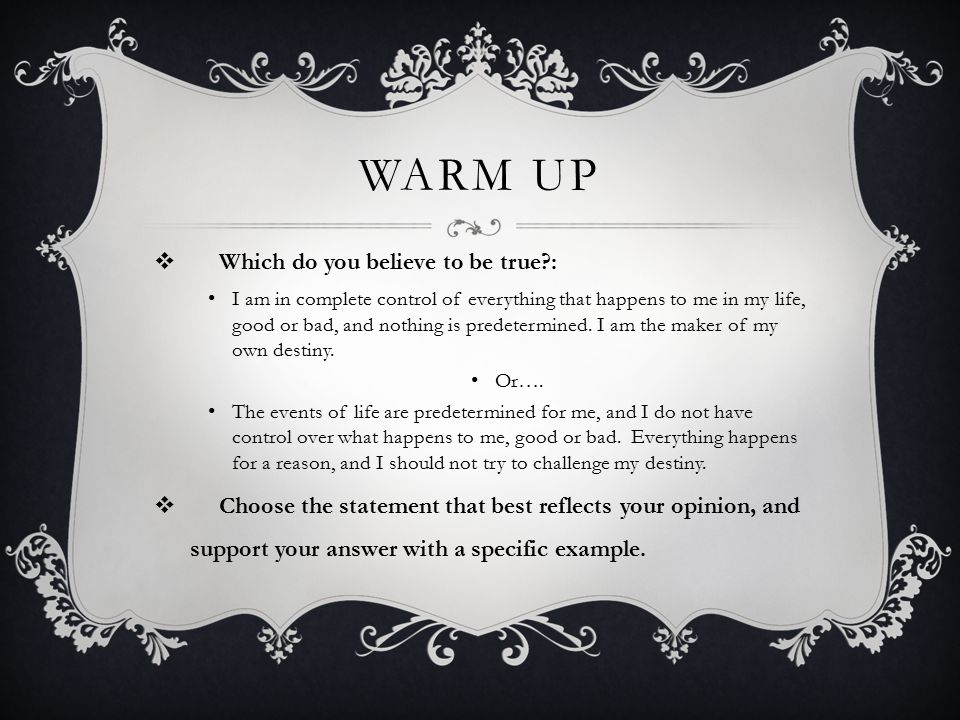 Warm Up Which do you believe to be true :