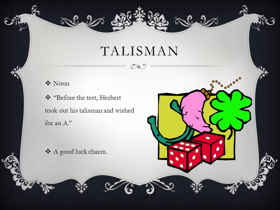 TALISMAN Noun.