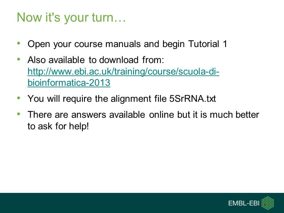 Now it s your turn… Open your course manuals and begin Tutorial 1