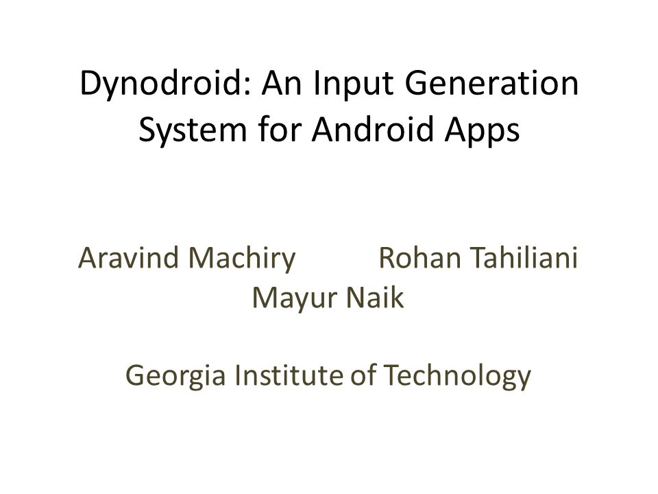 Dynodroid: An Input Generation System for Android Apps
