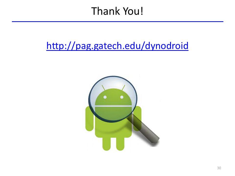 Thank You! http://pag.gatech.edu/dynodroid