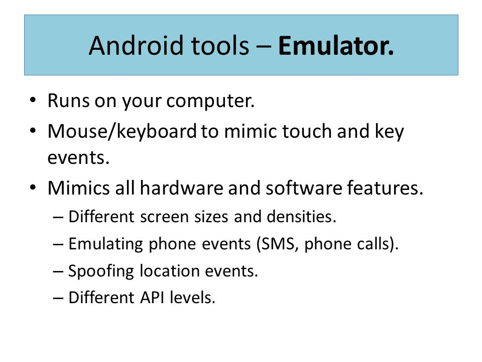 Android tools – Emulator.