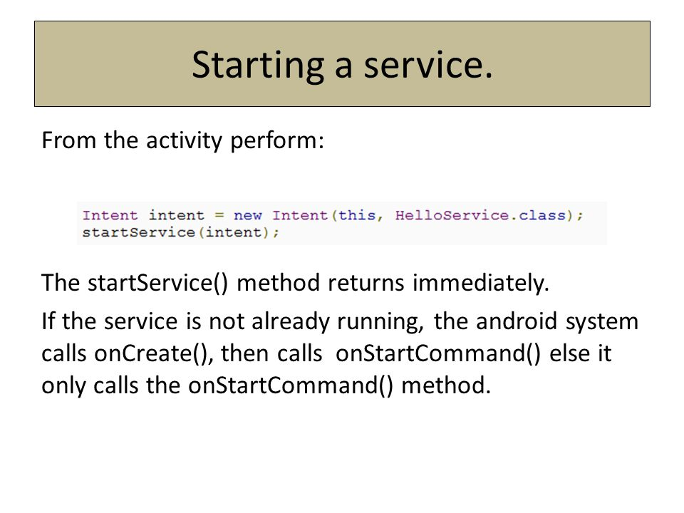 Starting a service. From the activity perform: