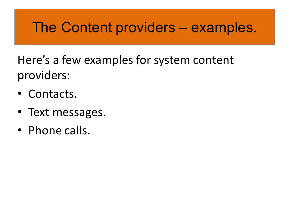 The Content providers – examples.