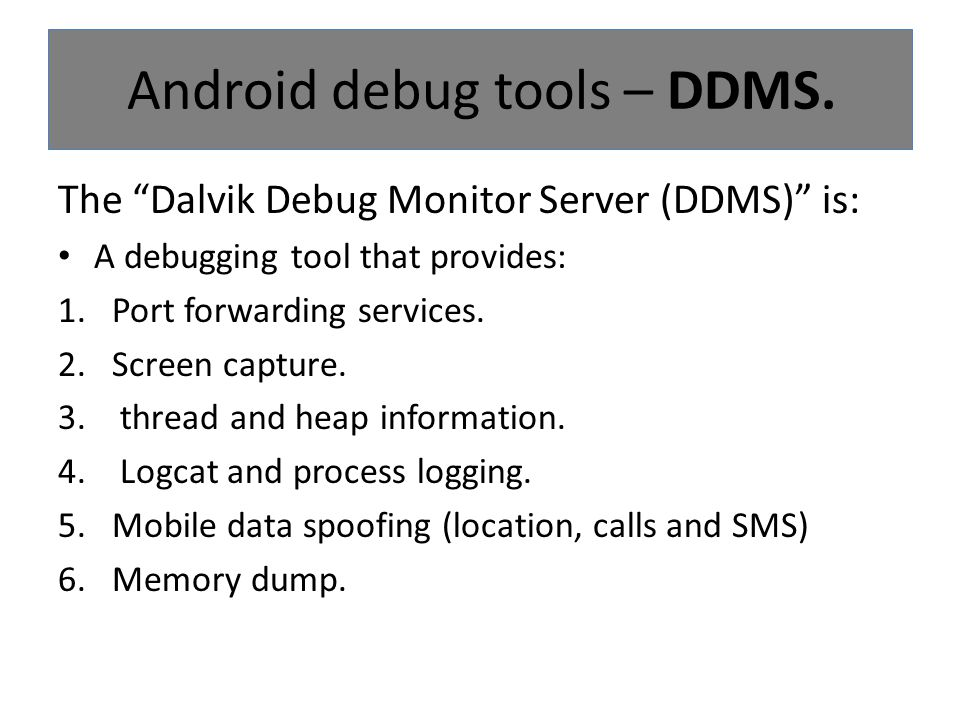 Android debug tools – DDMS.
