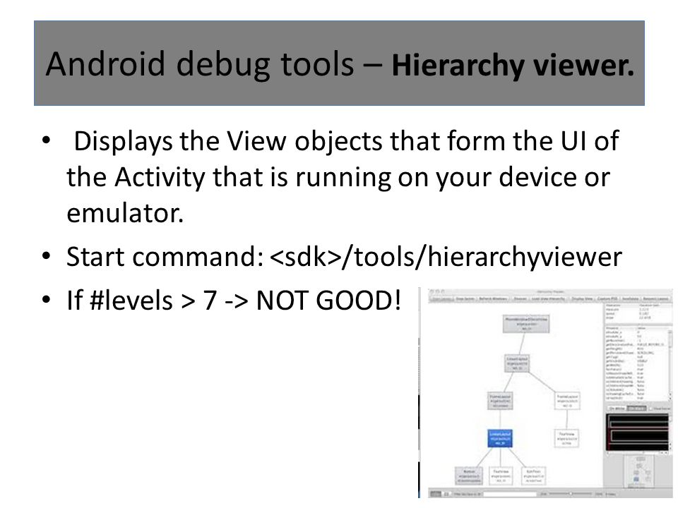 Android debug tools – Hierarchy viewer.