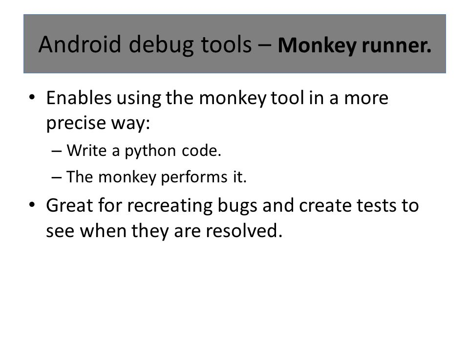 Android debug tools – Monkey runner.