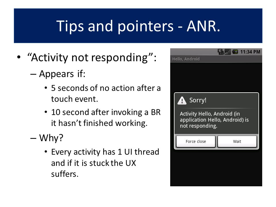 Tips and pointers - ANR. Activity not responding : Appears if: Why