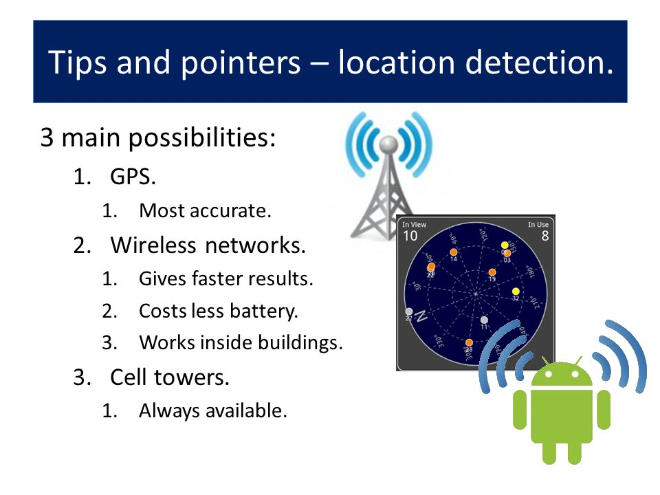 Tips and pointers – location detection.