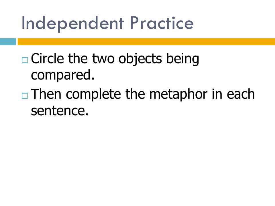 Independent Practice Circle the two objects being compared.