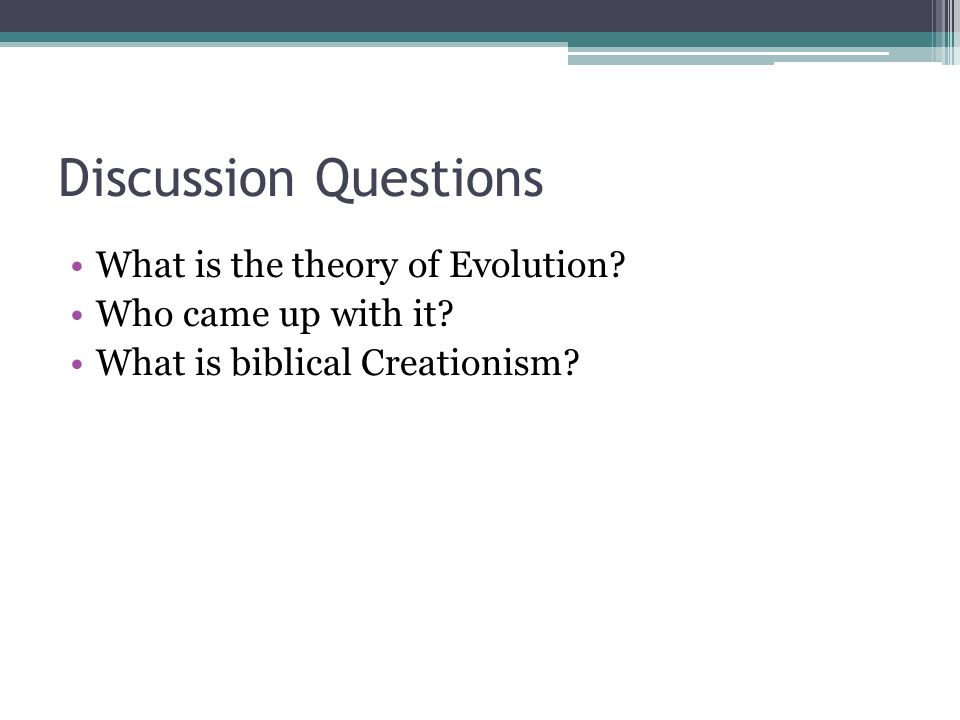 Discussion Questions What is the theory of Evolution