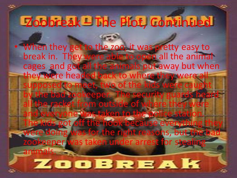 Zoobreak – The Plot, Continued