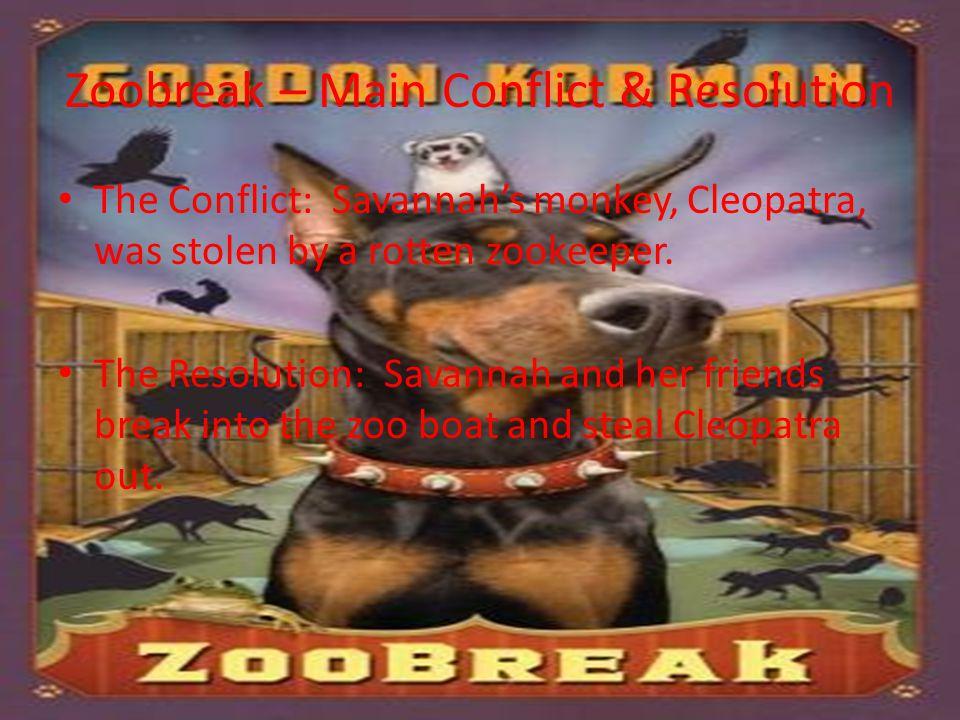 Zoobreak – Main Conflict & Resolution