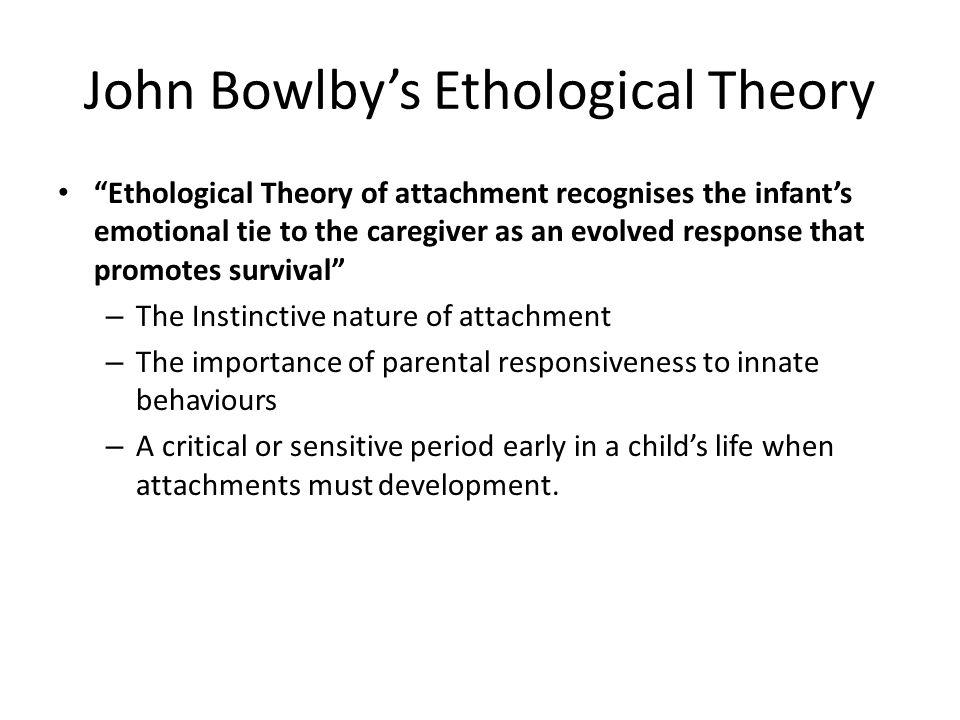 John Bowlby's Ethological Theory