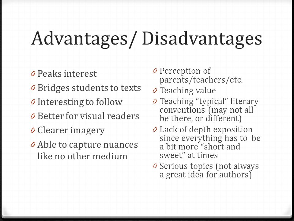 Advantages/ Disadvantages