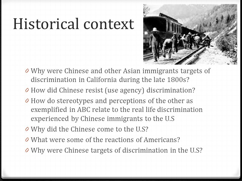 Historical context Why were Chinese and other Asian immigrants targets of discrimination in California during the late 1800s