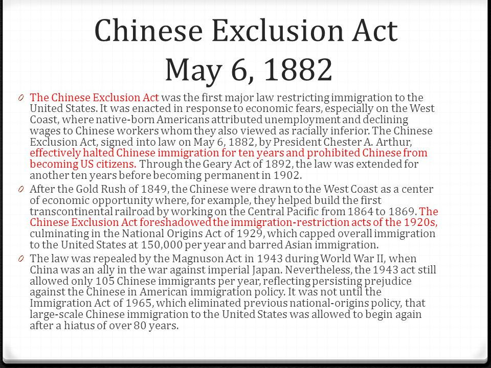 Chinese Exclusion Act May 6, 1882