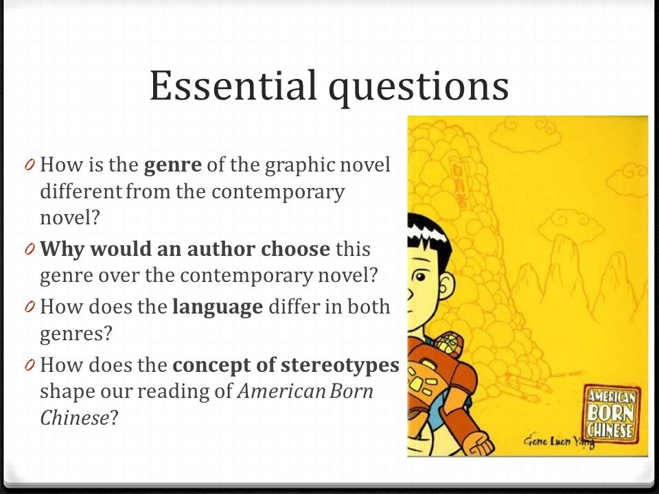 Essential questions How is the genre of the graphic novel different from the contemporary novel