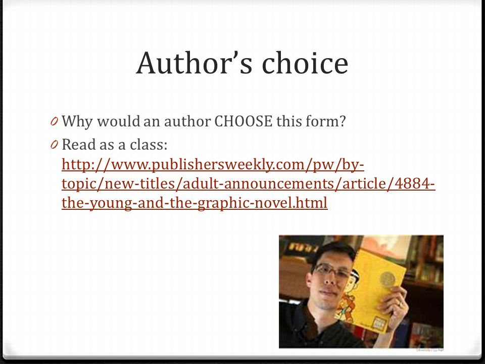 Author's choice Why would an author CHOOSE this form