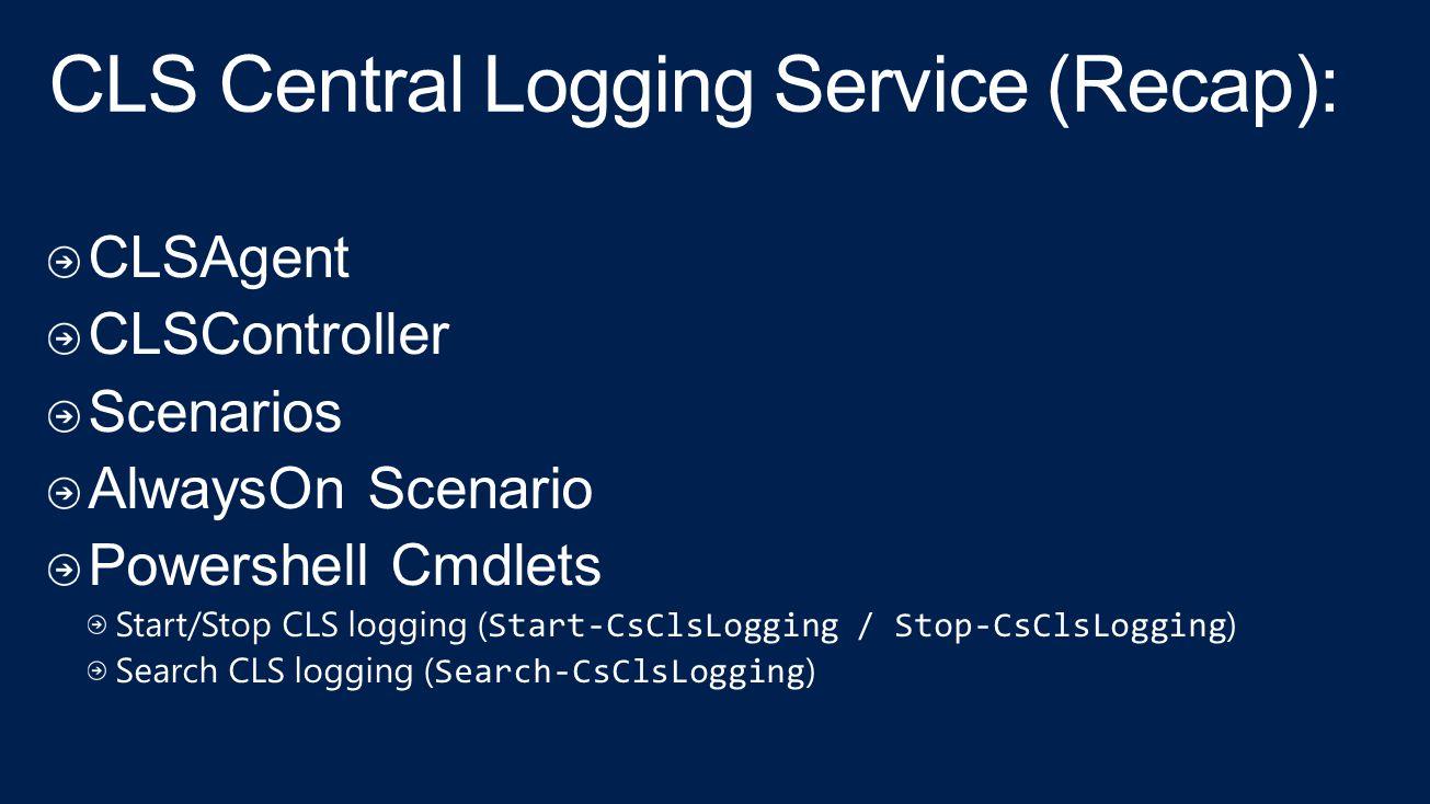 CLS Central Logging Service (Recap):
