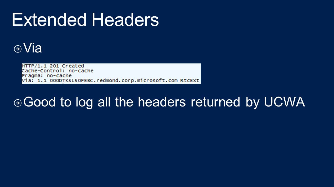 Extended Headers Via Good to log all the headers returned by UCWA