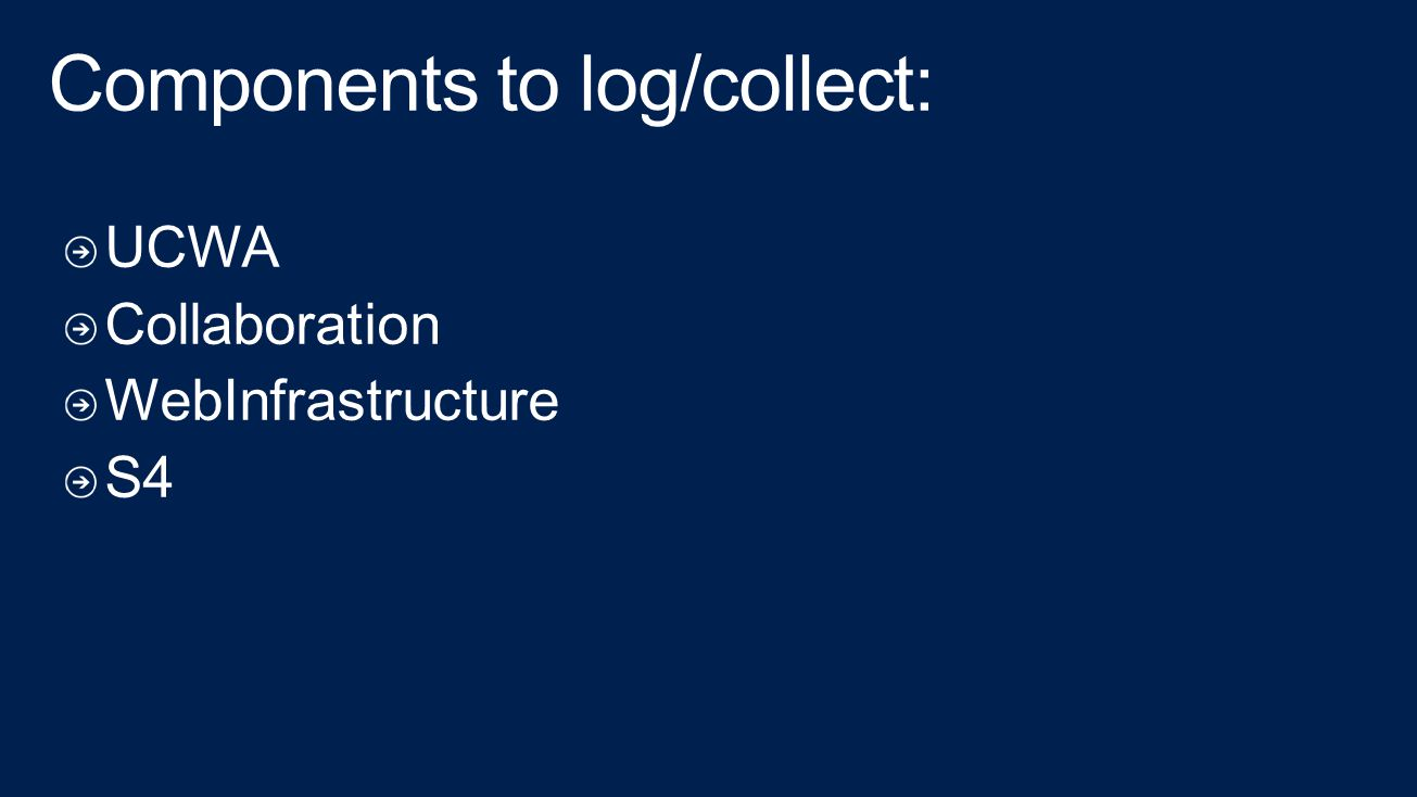 Components to log/collect: