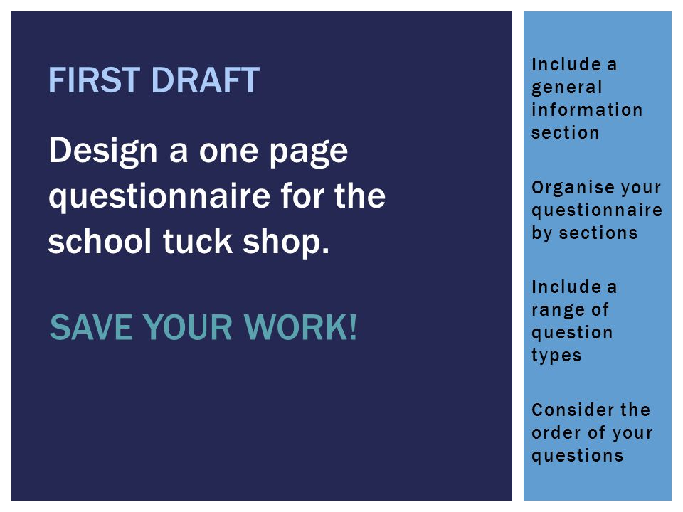 Design a one page questionnaire for the school tuck shop.