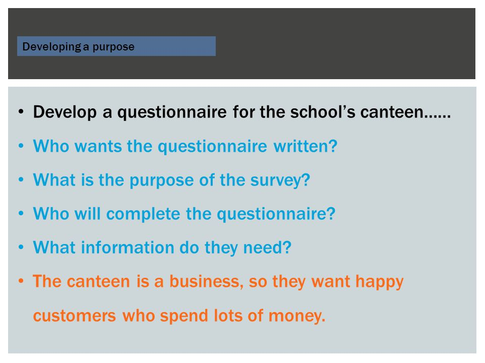 Develop a questionnaire for the school's canteen……