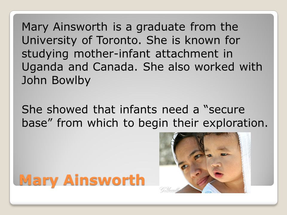 Mary Ainsworth is a graduate from the University of Toronto