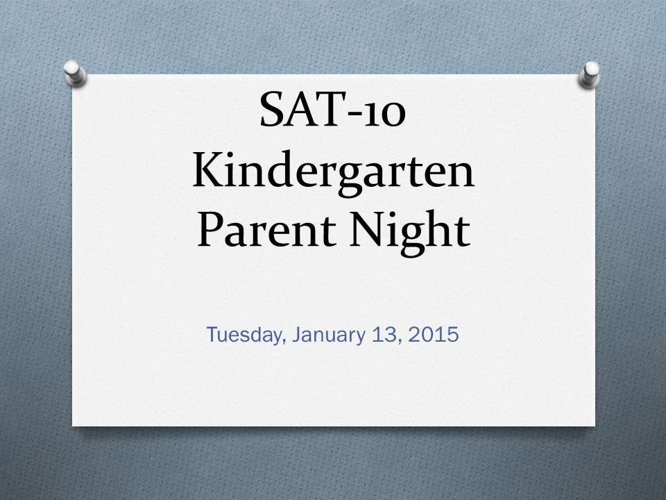 SAT-10 Kindergarten Parent Night