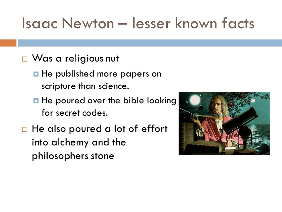 Isaac Newton – lesser known facts
