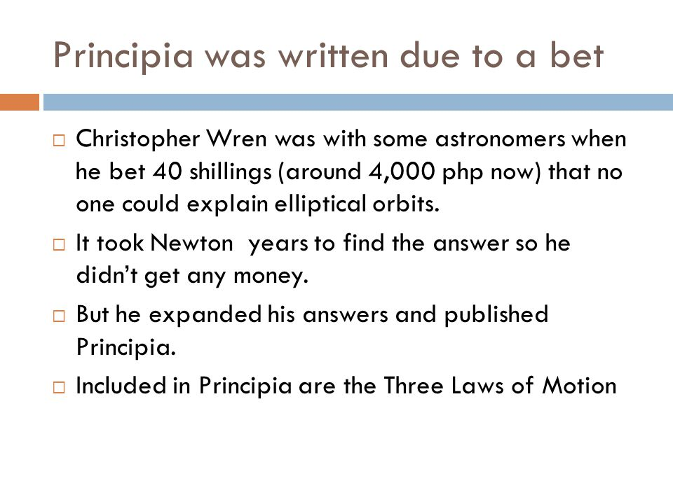 Principia was written due to a bet