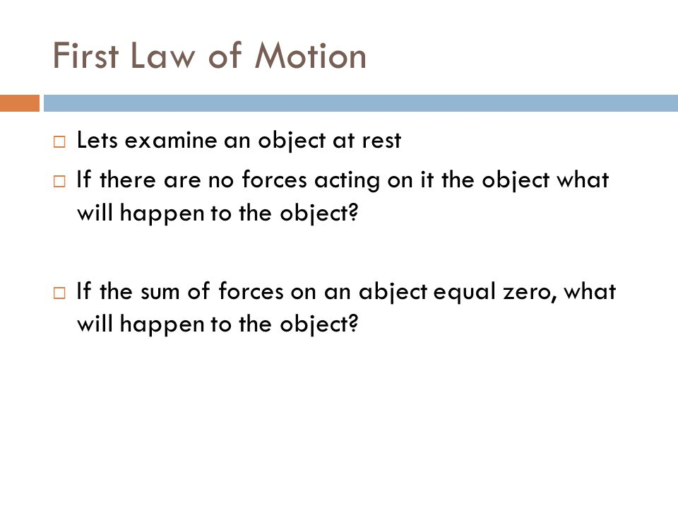 First Law of Motion Lets examine an object at rest