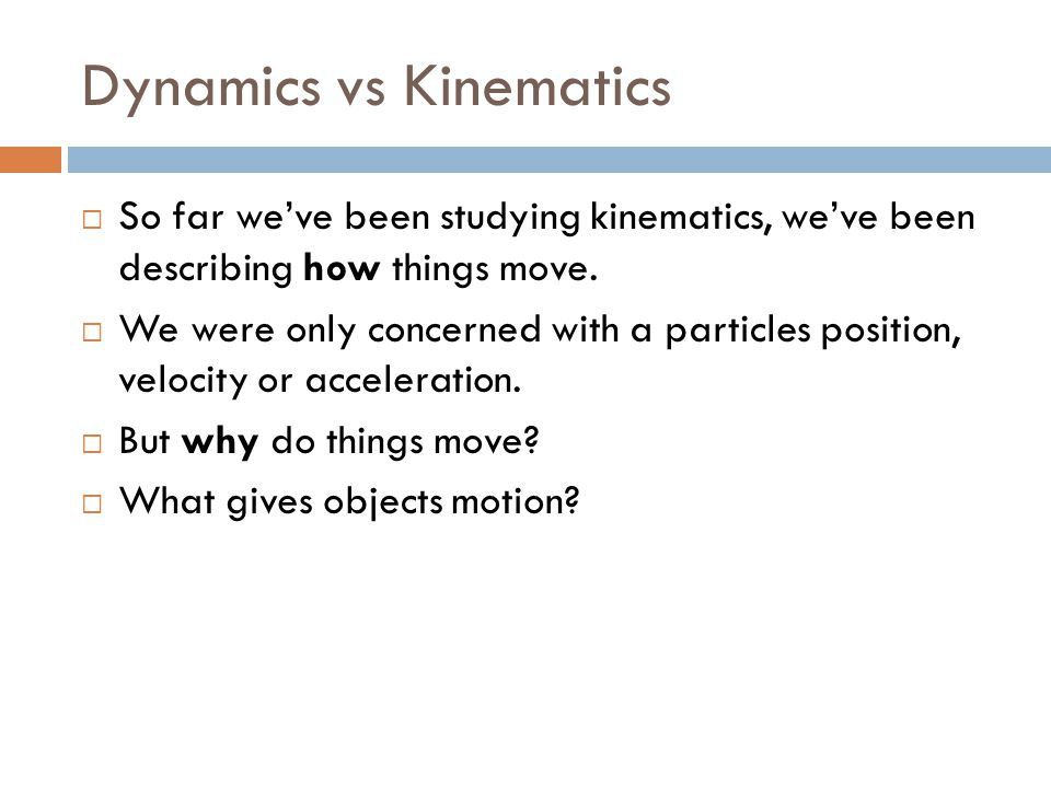 Dynamics vs Kinematics